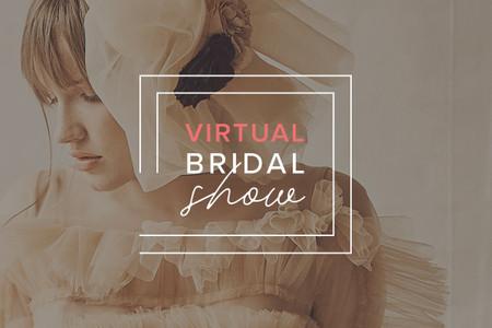 Lo mejor de la moda nupcial en el Virtual Bridal Show 2020 | 2021