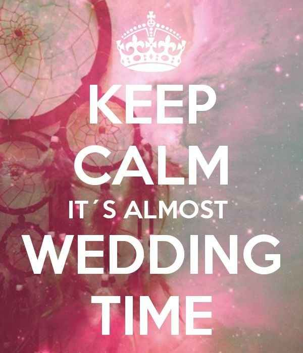 KEEP CALM WEDDING TIME
