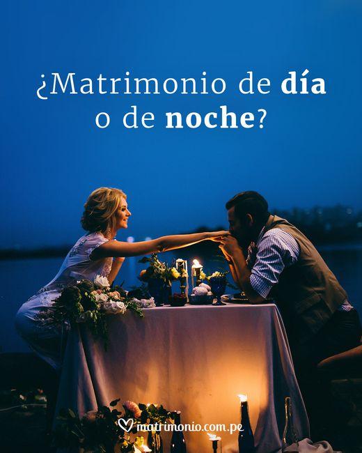 ¿Matrimonio de día o de noche? 1