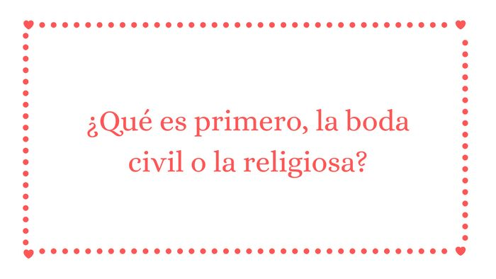 ¿Qué es primero, la boda civil o la religiosa? 1